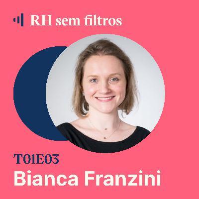 #3 Inovação e estratégia em empresas tradicionais - Bianca Franzini