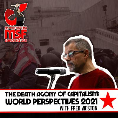 The death agony of capitalism: World Perspectives | MSF Conference 2021