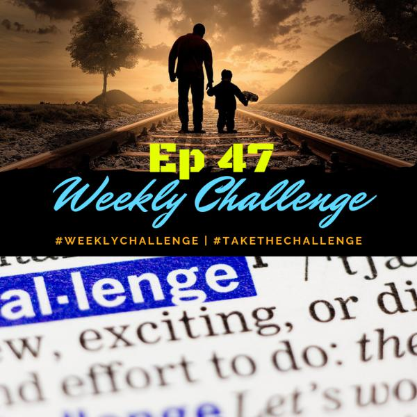 #WeeklyChallenge   From Ep 47 With Dr. Fitness USA