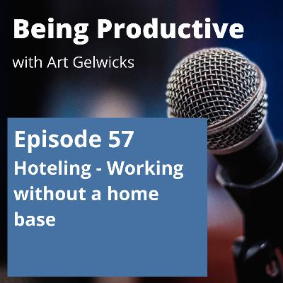 Hoteling - Working without a home base - Ep 57