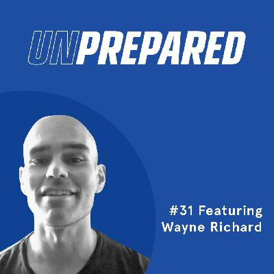 031 - Unprepared: How Businesses Can Survive During Recession with Wayne Richard