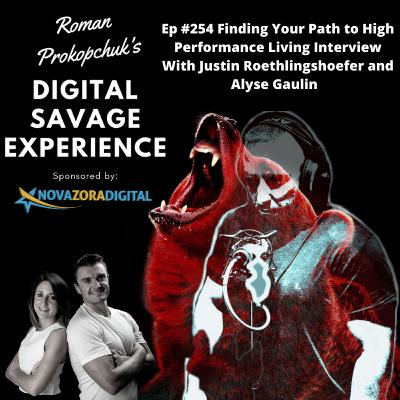 Ep #254 Finding Your Path to High Performance Living Interview With Justin Roethlingshoefer and Alyse Gaulin Founders of Own It