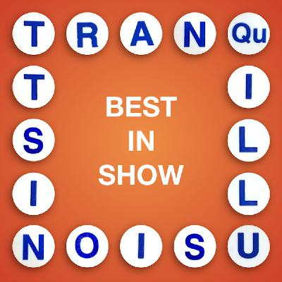 Tranquillusionist: Best In Show