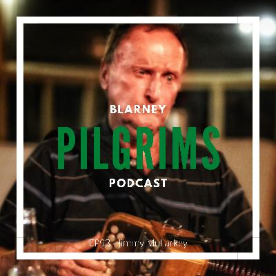 Episode 93: Jimmy Mullarkey (Accordion)