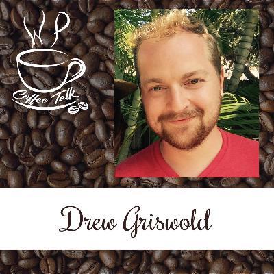Ep 110 WPCoffeeTalk: Drew Griswold