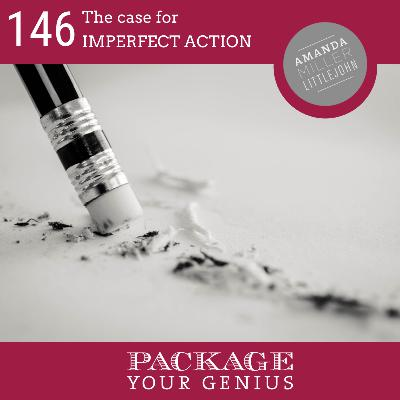 PYG 146: The case for IMPERFECT ACTION