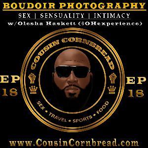 EP 18 Boudoir Photography Sex and Intimacy ft Olesha Haskett