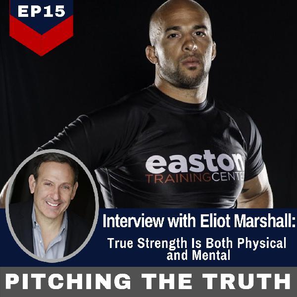 Ep15.Interview with  Brazilian  Jiu-Jitsu Fighter/Trainer  Eliot Marshall