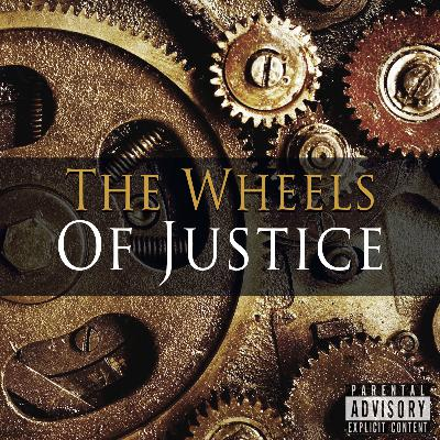 Episode 91: The Wheels Of Justice Turn Slowly