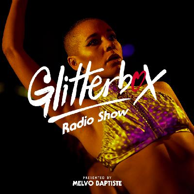 Glitterbox Radio Show 198: presented by Melvo Baptiste