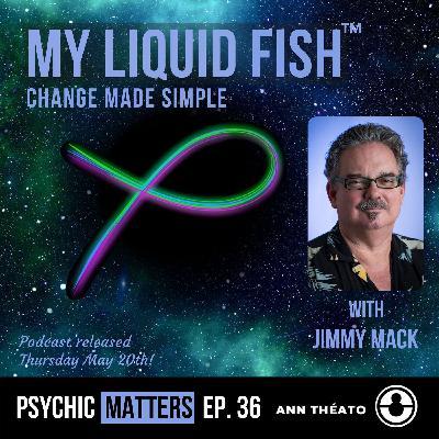 PM 036: My Liquid Fish with Jimmy Mack
