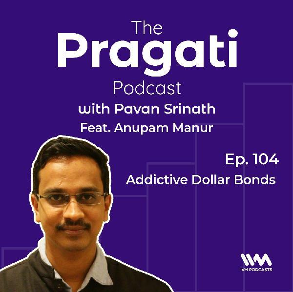 Ep. 104: Addictive Dollar Bonds