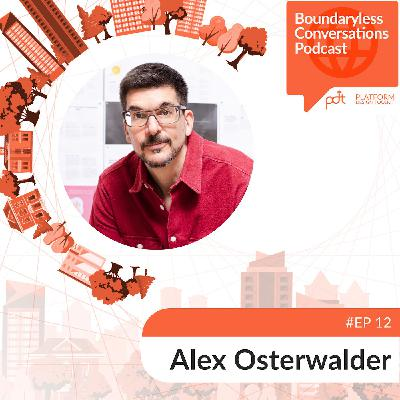 Ep 12. Alex Osterwalder - Unleashing thoughtful Innovation at Scale
