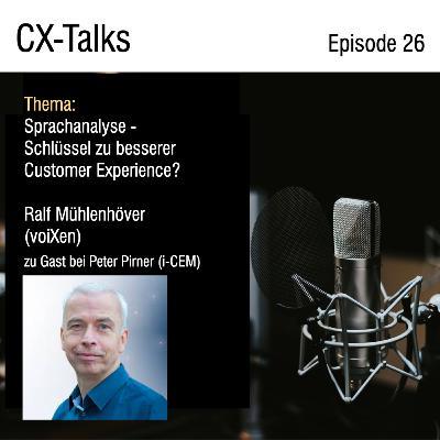 #26 Sprachanalyse - Schlüssel zu besserer Customer Experience? Ralf Mühlenhöver (voiXen) im Gespräch mit Peter Pirner (i-CEM)