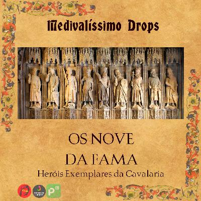 Medievalíssimo Drops: Os Nove da Fama