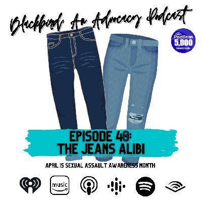 Episode 48 - The 'Jeans Alibi'