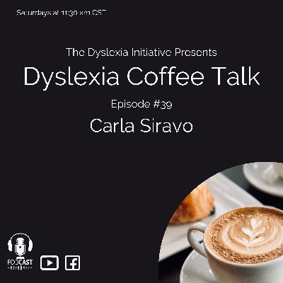 Dyslexia Coffee Talk with guest Carla Siravo