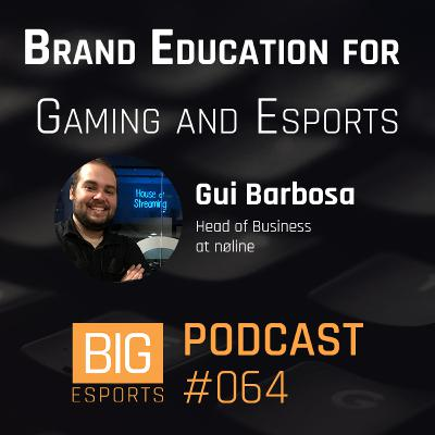 #064 – Brand Education for Gaming and Esports with Gui Barbosa - Head of Business at nøline