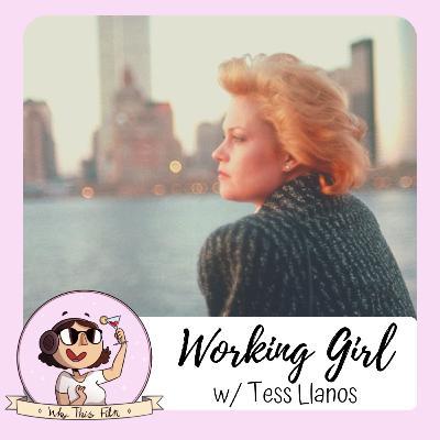 Working Girl (w/Tess Llanos)