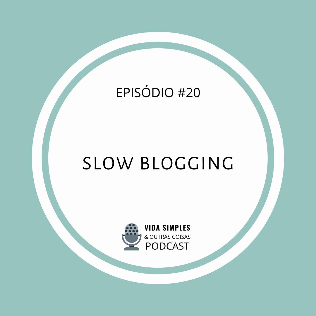 #19 - Slow Blogging