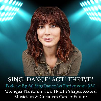 Moniqua Plante on How Health Shapes Actors, Musicians & Creatives Career Future