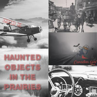 Haunted Objects in the Prairies