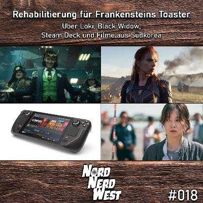 #018 Rehabilitierung für Frankensteins Toaster - Über Loki, Black Widow, Steam Deck und Filme aus Südkorea