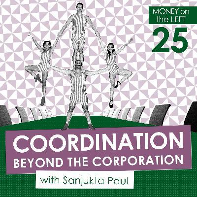 Coordination Beyond the Corporation with Sanjukta Paul