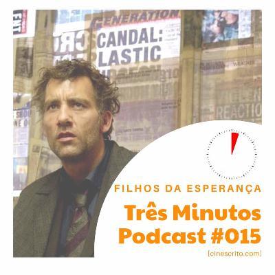 Três Minutos Podcast #15 - Filhos da Esperança