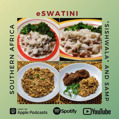 """eSwatini - """"Sishwala"""" and Samp"""