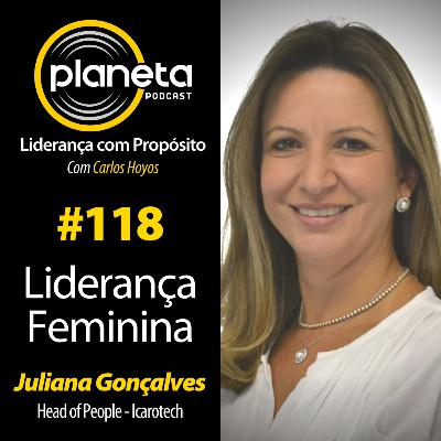 #118 - Liderança Feminina com Juliana Gonçalves, Head of People - Icarotech