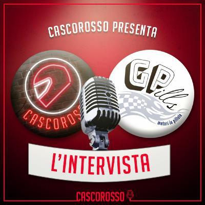 L'intervista #7: Cascorosso ospita GPills!