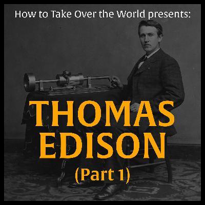 Thomas Edison (Part 1)
