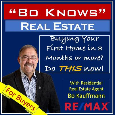 Buying Your First Home in 3 Months or More?  Do THIS now!