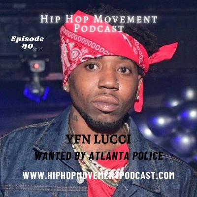 Episode - 40, YFN Lucci Wanted by Police on Murder Charge