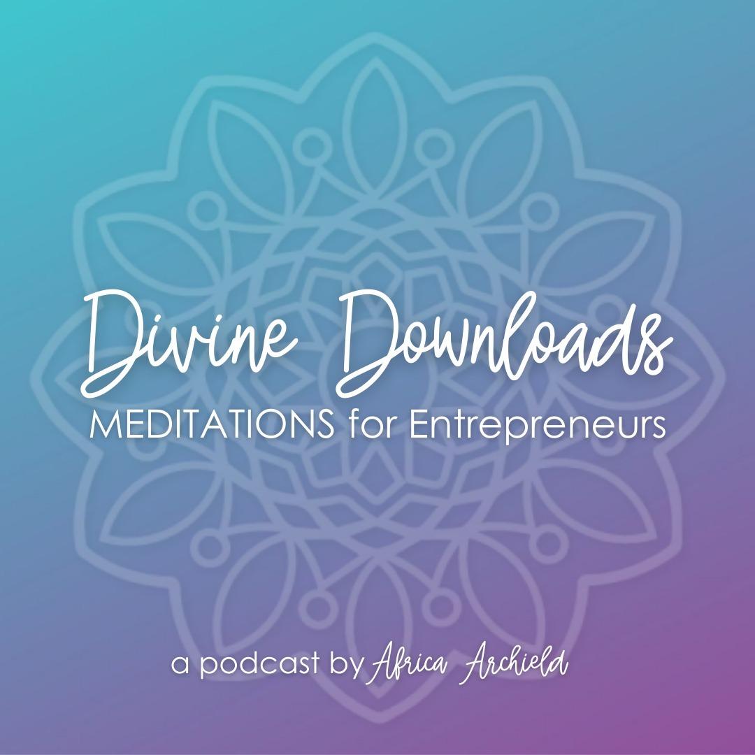 Divine Downloads: Meditations for Entrepreneurs