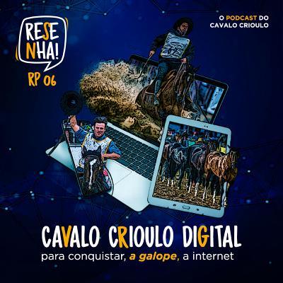 RP 06: Cavalo Crioulo Digital para conquistar, a galope, a internet