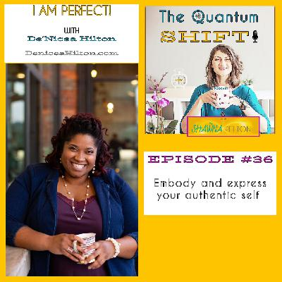 Ep #36 Unleash your power by claiming your perfection, with De'Nicea Hilton