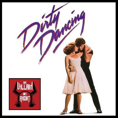 151: Dirty Dancing
