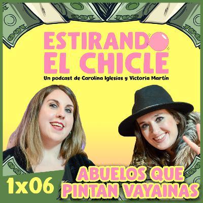 ABUELOS QUE PINTAN VAYAINAS | Estirando el chicle 1x06