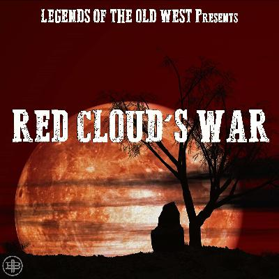 """RED CLOUD'S WAR 