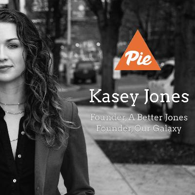 01 - PIEdcast - Kasey Jones of A Better Jones and Our Galaxy talks startup marketing, growth, and social media