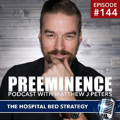 144 - The Hospital Bed Strategy