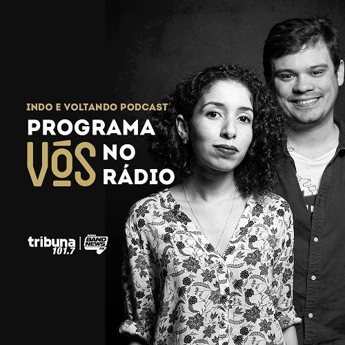 VÓS NO RÁDIO #27: Lyara, Camila e Eduardo fazem o podcast mais cearense da internet, Indo e Voltando