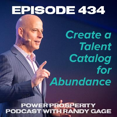 Episode 434: Create a Talent Catalog for Abundance
