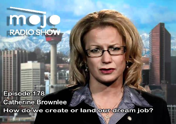 The Mojo Radio Show EP 178: How To Create Or Land Your Dream Job? - Catherine Brownlee