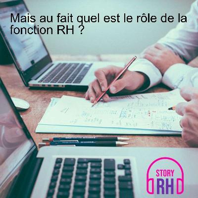 Mais au fait quel est le rôle de la fonction RH ?