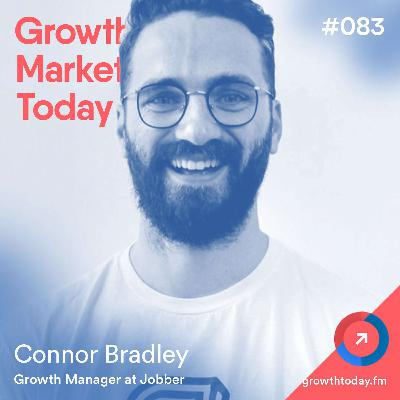 Building a Growth Team at Jobber From Scratch with Connor Bradley – Growth Manager at Jobber (GMT083)