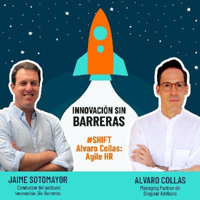 #SHIFT — Alvaro Collas: Agile HR