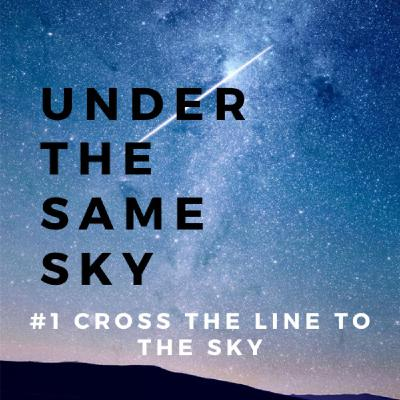 #1 Cross The Line To The Sky